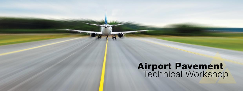 Airport Pavement Technical Workshop