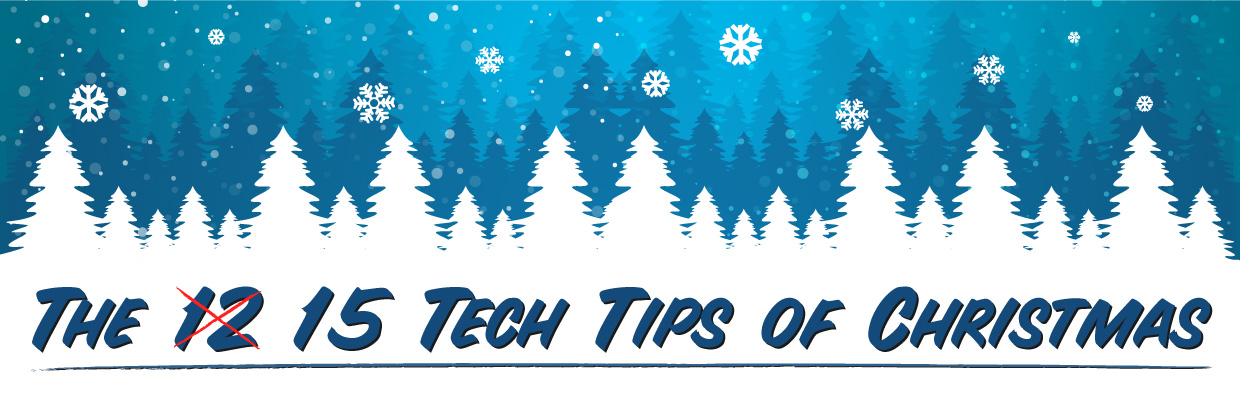 Tech Tips Of Christmas 2018
